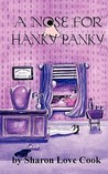 A Nose for Hanky Panky by Sharon Love Cook