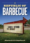 Republic of Barbecue: Stories Beyond the Brisket