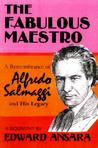 The Fabulous Maestro: A Remembrance of Alfredo Salmaggi and His Legacy