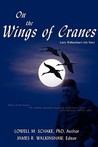 On the Wings of Cranes: Larry Walkinshaw's Life Story