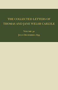 The Collected Letters of Thomas and Jane Welsh Carlyle: July-December 1855