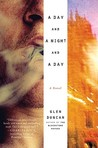 A Day and a Night and a Day: A Novel