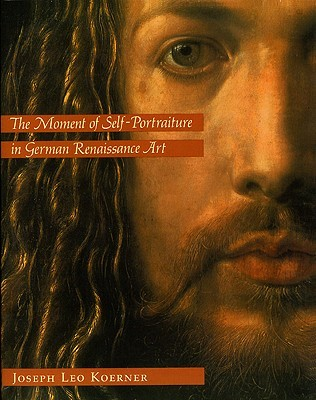Download online for free The Moment of Self-Portraiture in German Renaissance Art PDF