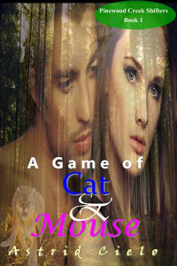 A Game Of Cat & Mouse by Astrid Cielo