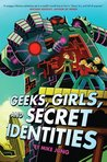 Geeks, Girls and Secret Identities