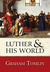 Luther and His World: An In...
