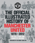 The Official Illustrated History of Manchester United 1878-2012: The Full Story and Complete Record