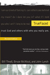 TrueFaced: trust God and others with who you really are.