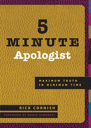 5 Minute Apologist by Rick Cornish