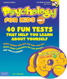 Psychology for Kids Vol. 1: 40 Fun Tests That Help You Learn About Yourself (Updated Edition)