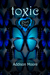 Toxic Part One by Addison Moore