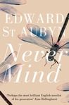 Never Mind (Patrick Melrose Novels #1)