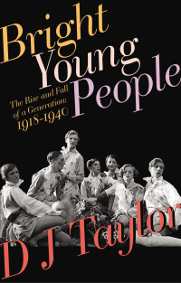 Bright Young People by D.J. Taylor