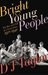 Bright Young People: The Ri...