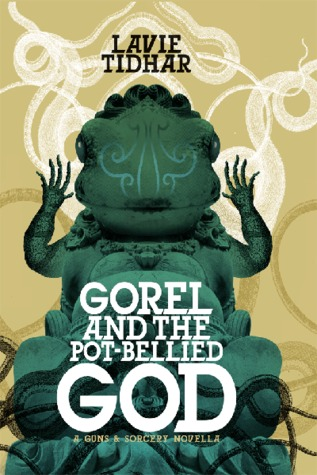 Gorel and the Pot-Bellied God - Lavie Tidhar