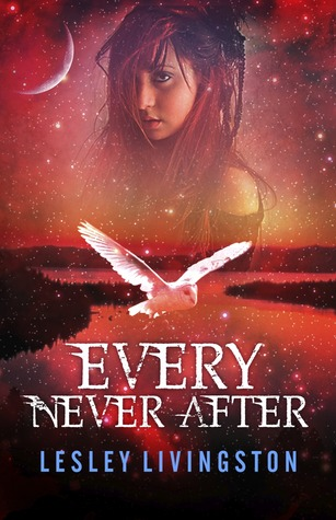 Every Never After by Lesley Livingston
