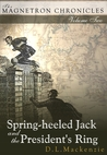 Spring-heeled Jack and the President's Ring by D.L. Mackenzie