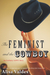 The Feminist and the Cowboy by Alisa Valdes