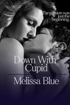 Down With Cupid (Down With Cupid Shorts, #2)