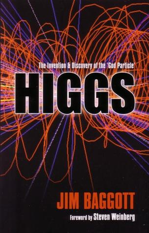 Higgs - The Invention and Discovery of the 'God Particle' by Jim Baggott