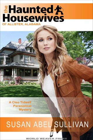The Haunted Housewives of Allister, Alabama by Susan Abel Sullivan