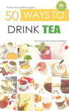 50 Ways to Drink Tea by Sotiris Zafeiris