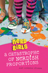 A Catastrophe of Nerdish Proportions (Nerd Girls, #2)