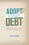 Adopt Without Debt by Julie Gumm