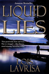 Liquid Lies by Lois Lavrisa