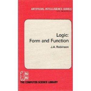 Logic: Form And Function: The Mechanization Of Deductive Reasoning
