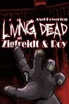 Living dead at Zigfreidt & Roy