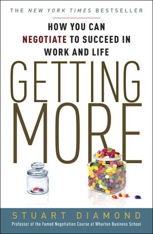 Free online download Getting More: How You Can Negotiate to Achieve Your Goals in the Real World PDF by Stuart Diamond