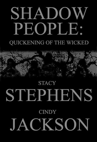 Shadow People: Quickening of the Wicked