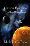 Universal Guardians: The Royal Descendant