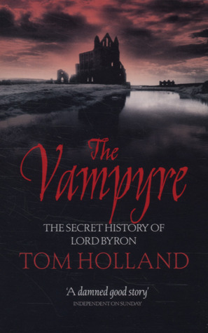 Read online The Vampyre: The Secret History of Lord Byron ePub