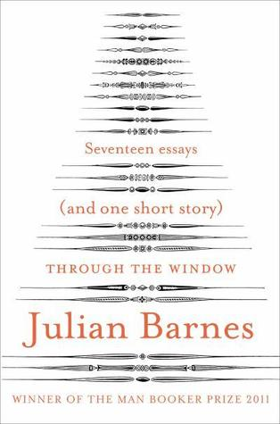 julian barnes essays Keeping an eye open : essays on art  author: barnes, julian, subjects  the seventeen essays gathered here are adroit, insightful and, above all, a true.