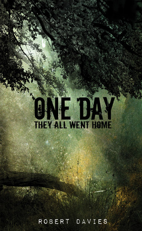 One Day They All Went Home by Robert    Davies
