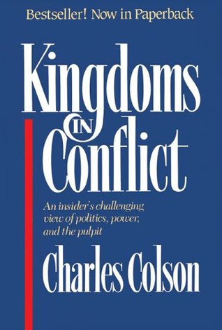 Kingdoms in Conflict by Charles W. Colson