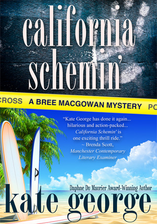 California Schemin' by Kate George