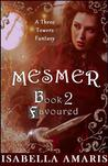 Favoured (Mesmer, #2)