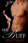 Mr. Buff by April Angel