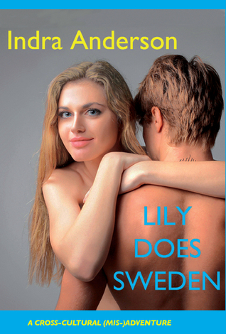 Lily Does Sweden by Indra Anderson