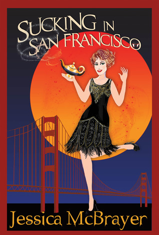 Vampires of San Francisco 1 - Sucking in SanFrancisco - Jessica McBrayer