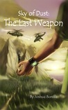 The Last Weapon (Sky of Dust #1)