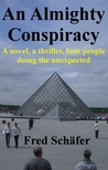 An Almighty Conspiracy - A novel, a thriller, four people doing the unexpected