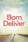 Born to Deliver