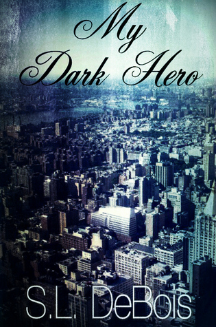 My Dark Hero S.L. DeBois