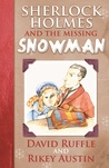 Sherlock Holmes and The Missing Snowman by David Ruffle