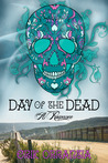 Day of the Dead: A Romance