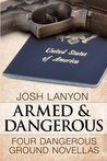 Armed and Dangerous (Dangerous Ground, #1-4)